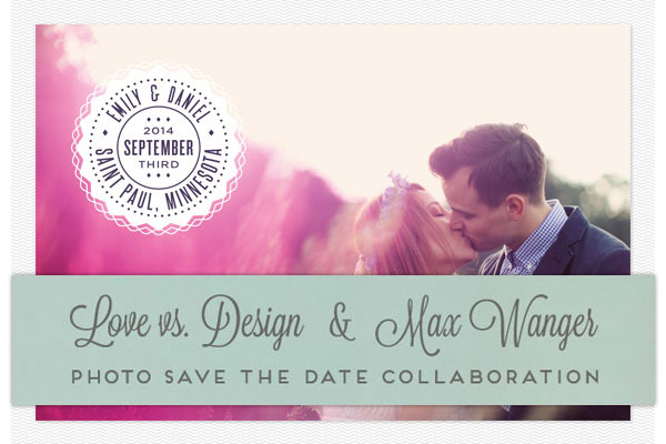 Love vs. Design + Max Wanger Save the Dates